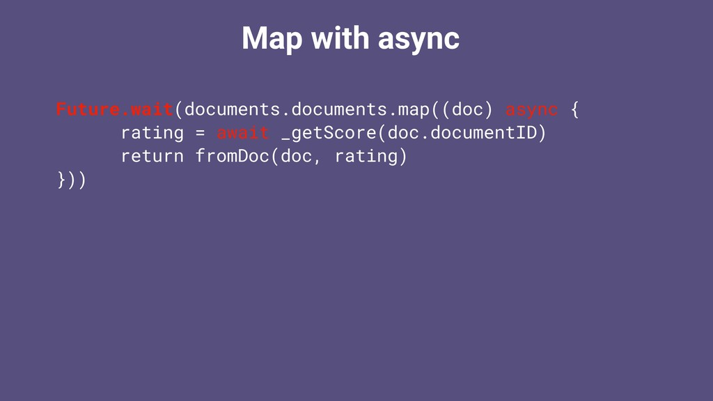 Map with async Future.wait(documents.documents....