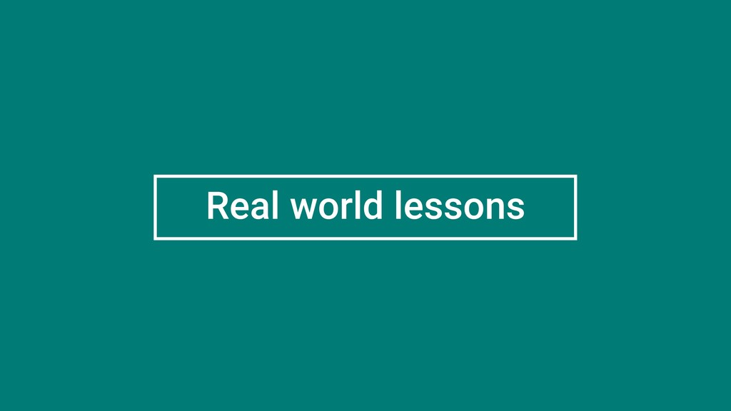 Real world lessons