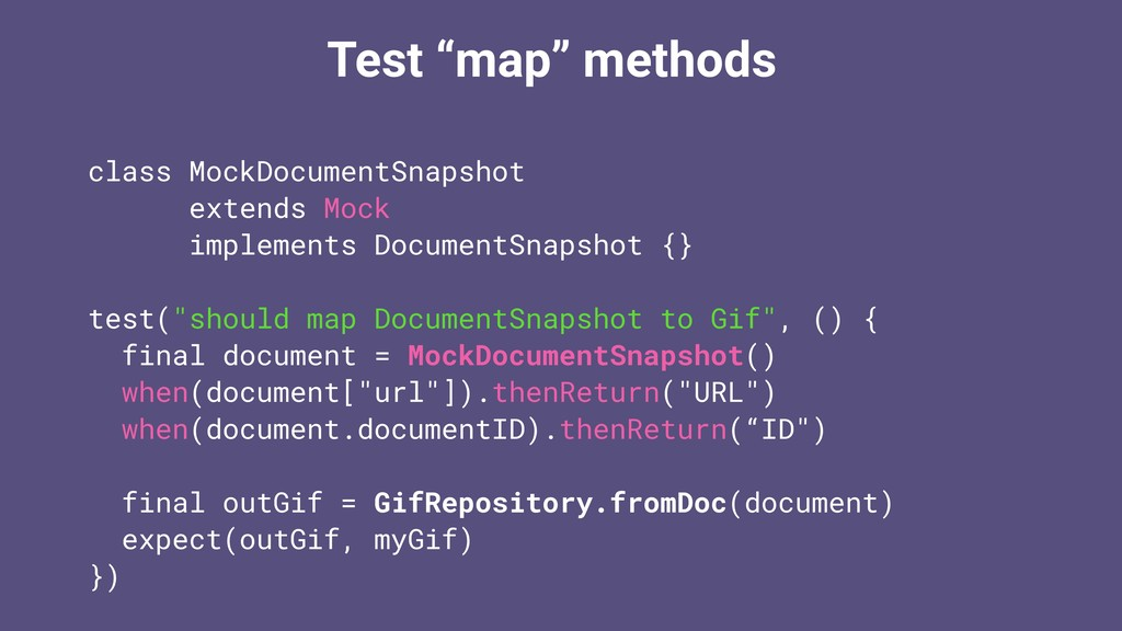 "Test ""map"" methods class MockDocumentSnapshot e..."