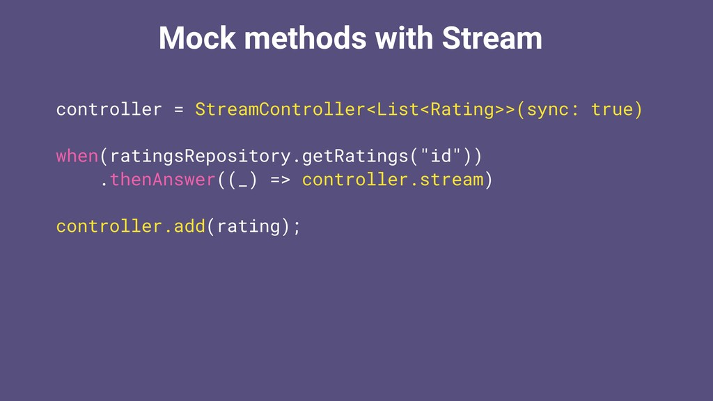 Mock methods with Stream controller = StreamCon...