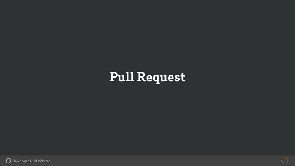 How people build software ! Pull Request 32