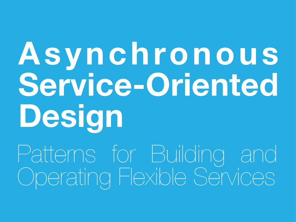 Asynchronous Service-Oriented Design Patterns f...