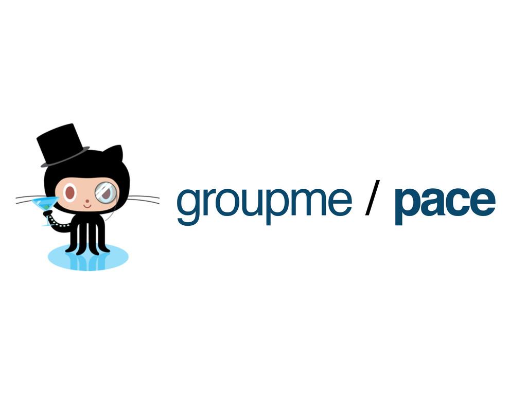 groupme / pace
