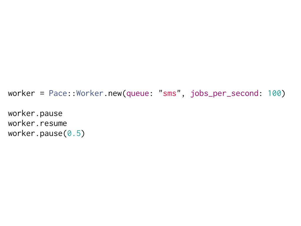 """worker = Pace::Worker.new(queue: """"sms"""", jobs_pe..."""