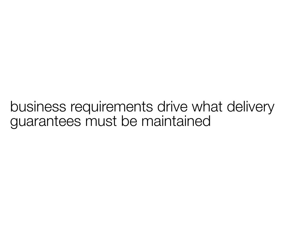 business requirements drive what delivery guara...