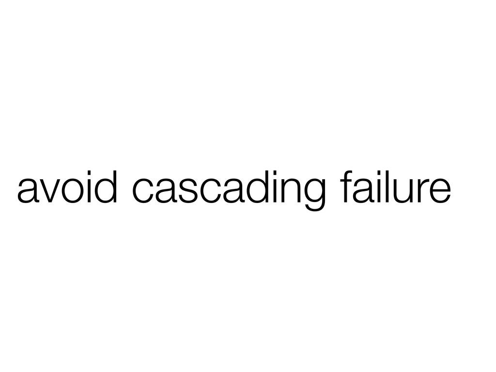 avoid cascading failure