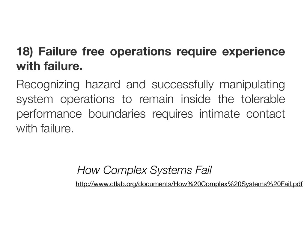 18) Failure free operations require experience ...