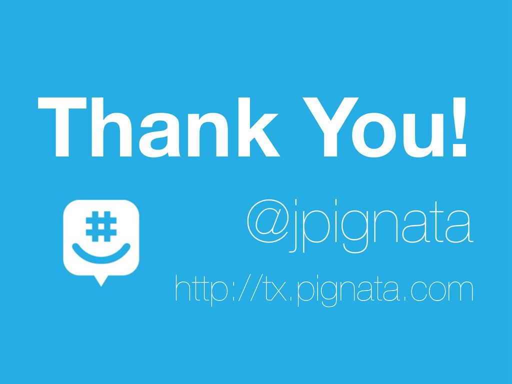 http://tx.pignata.com Thank You! @jpignata