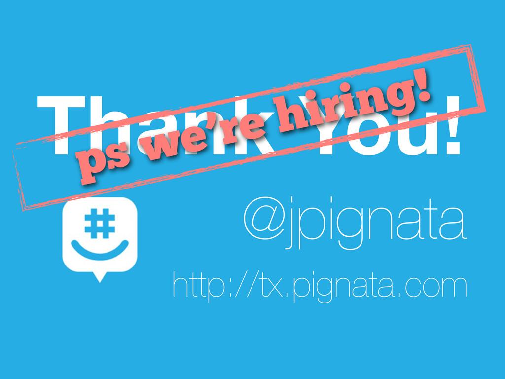 http://tx.pignata.com Thank You! @jpignata ps w...