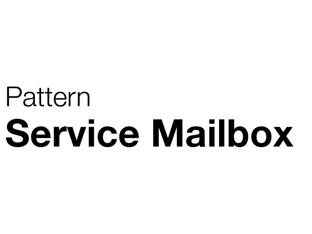 Service Mailbox Pattern