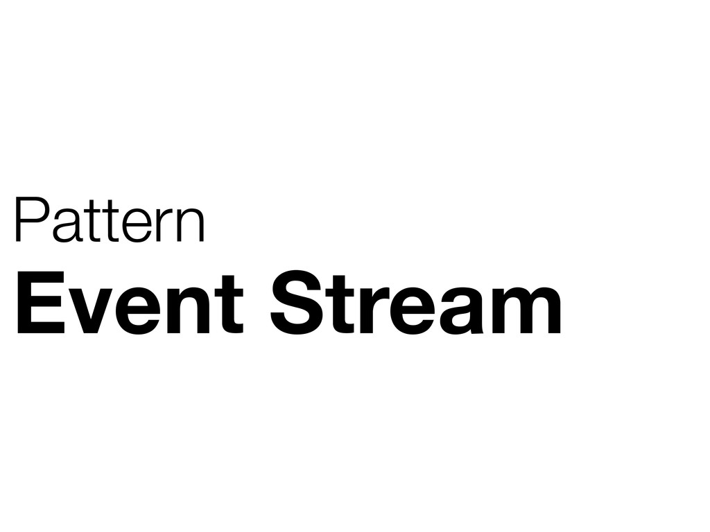 Event Stream Pattern
