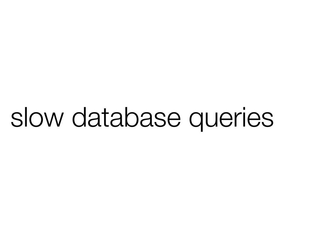 slow database queries
