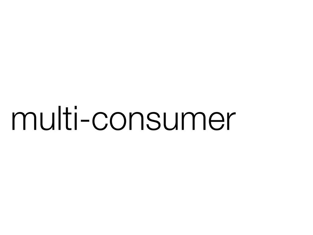 multi-consumer