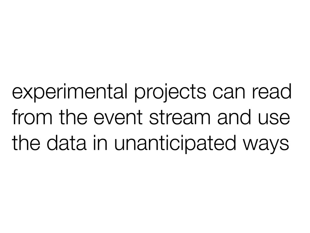experimental projects can read from the event s...
