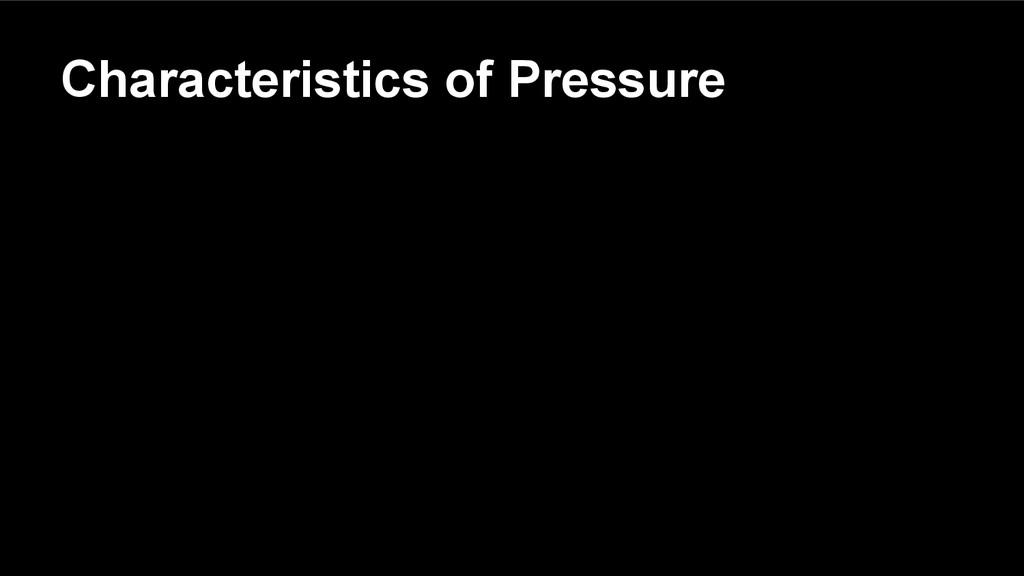 Characteristics of Pressure