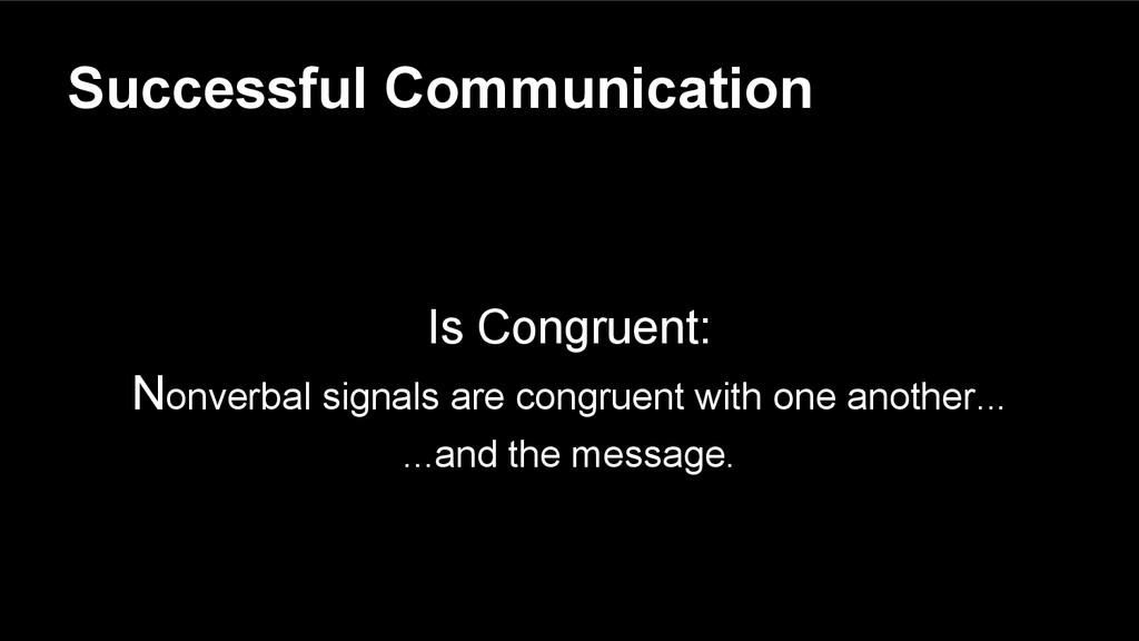 Successful Communication Is Congruent: Nonverba...