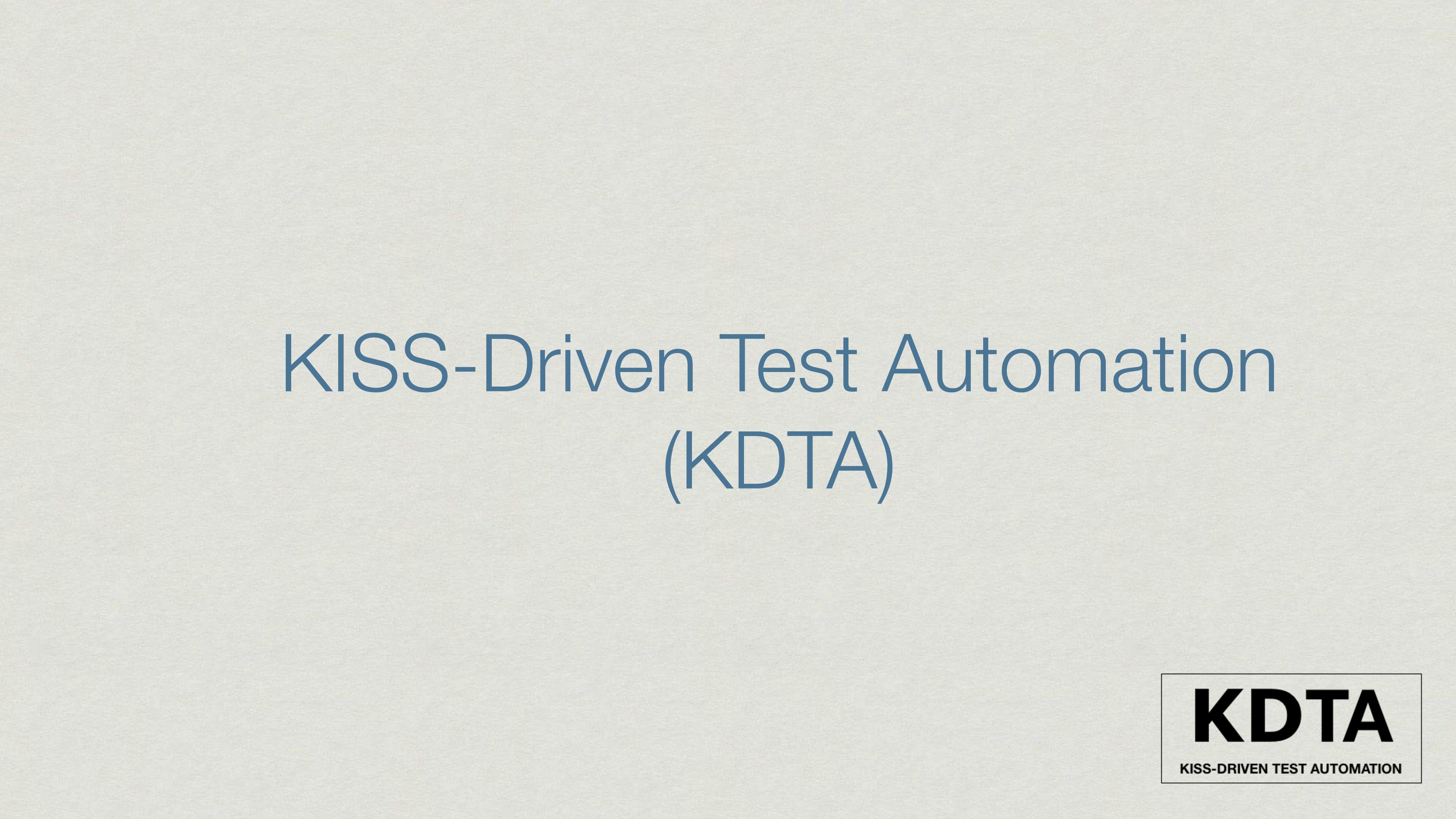 KISS-Driven Test Automation (KDTA)
