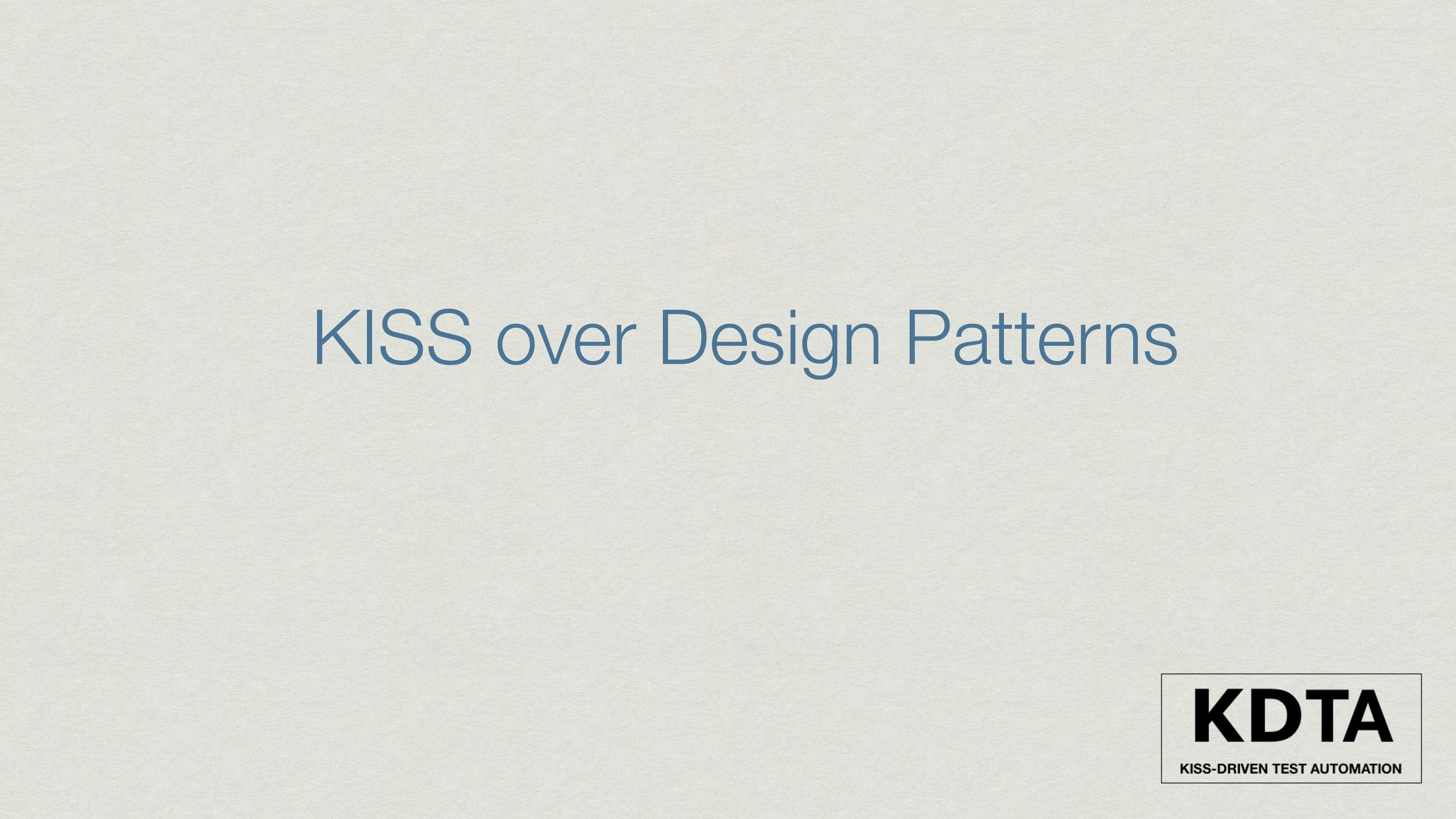 KISS over Design Patterns
