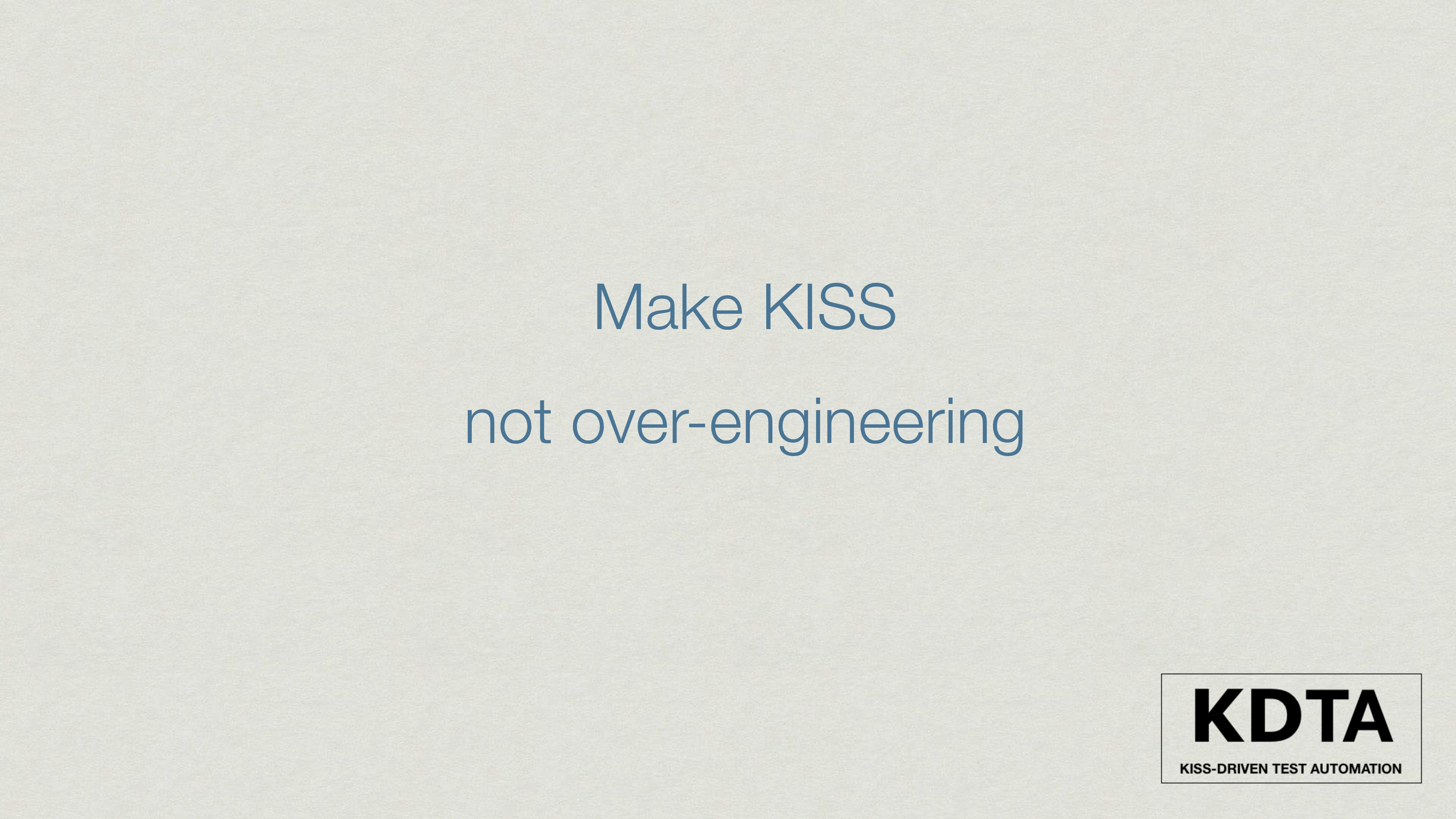 Make KISS not over-engineering