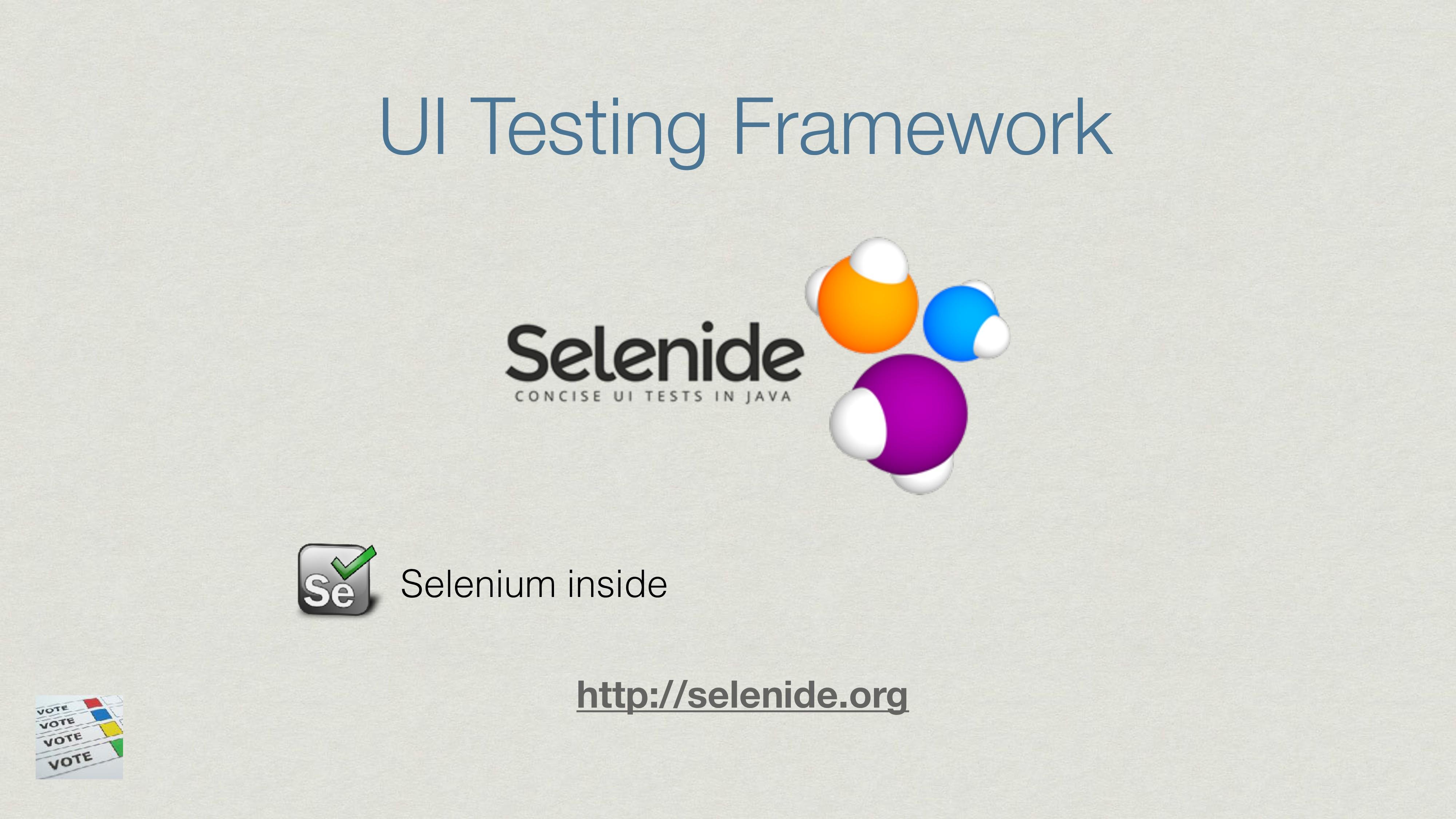 http://selenide.org Selenium inside UI Testing ...