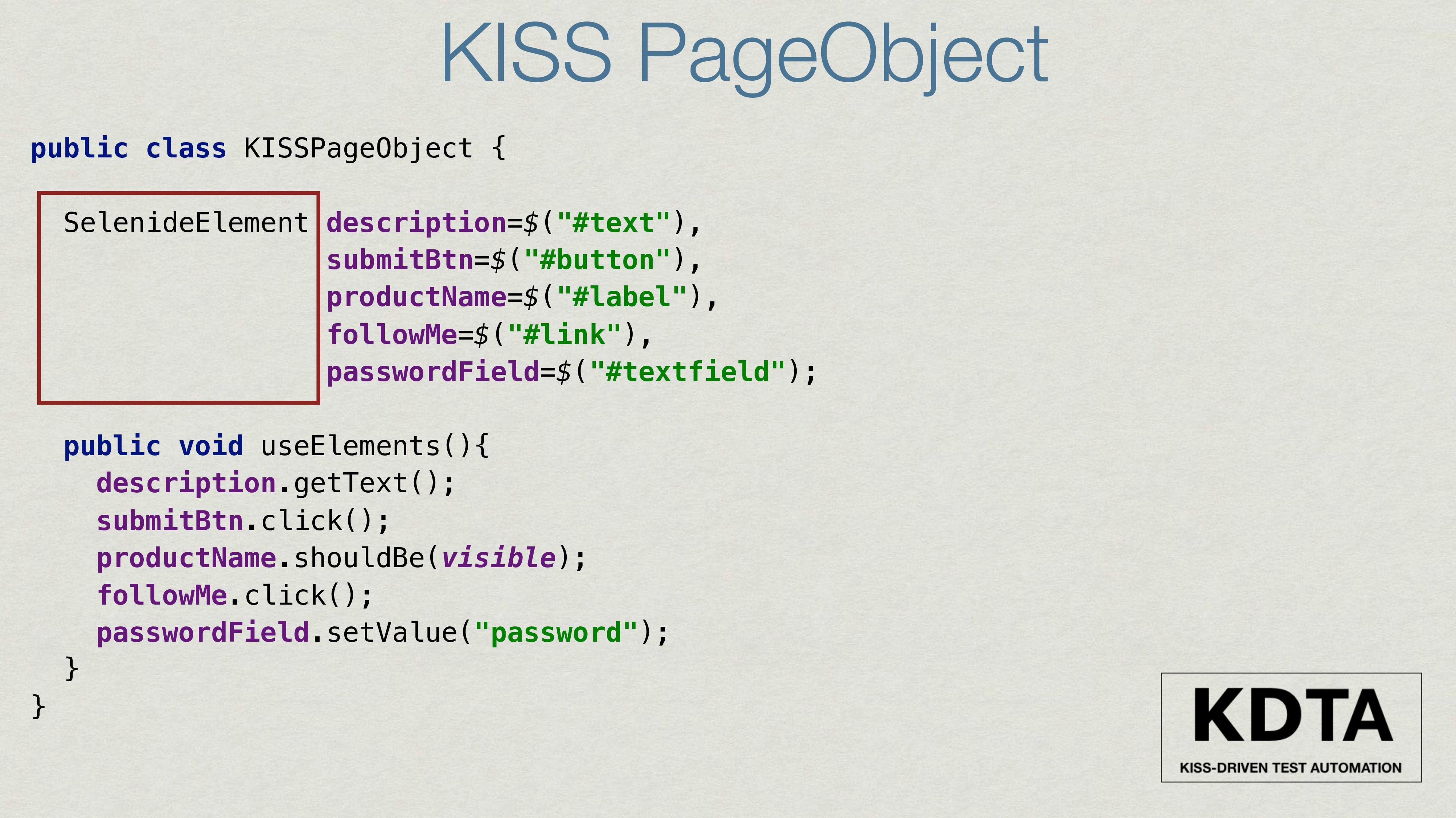 KISS PageObject public class KISSPageObject { S...