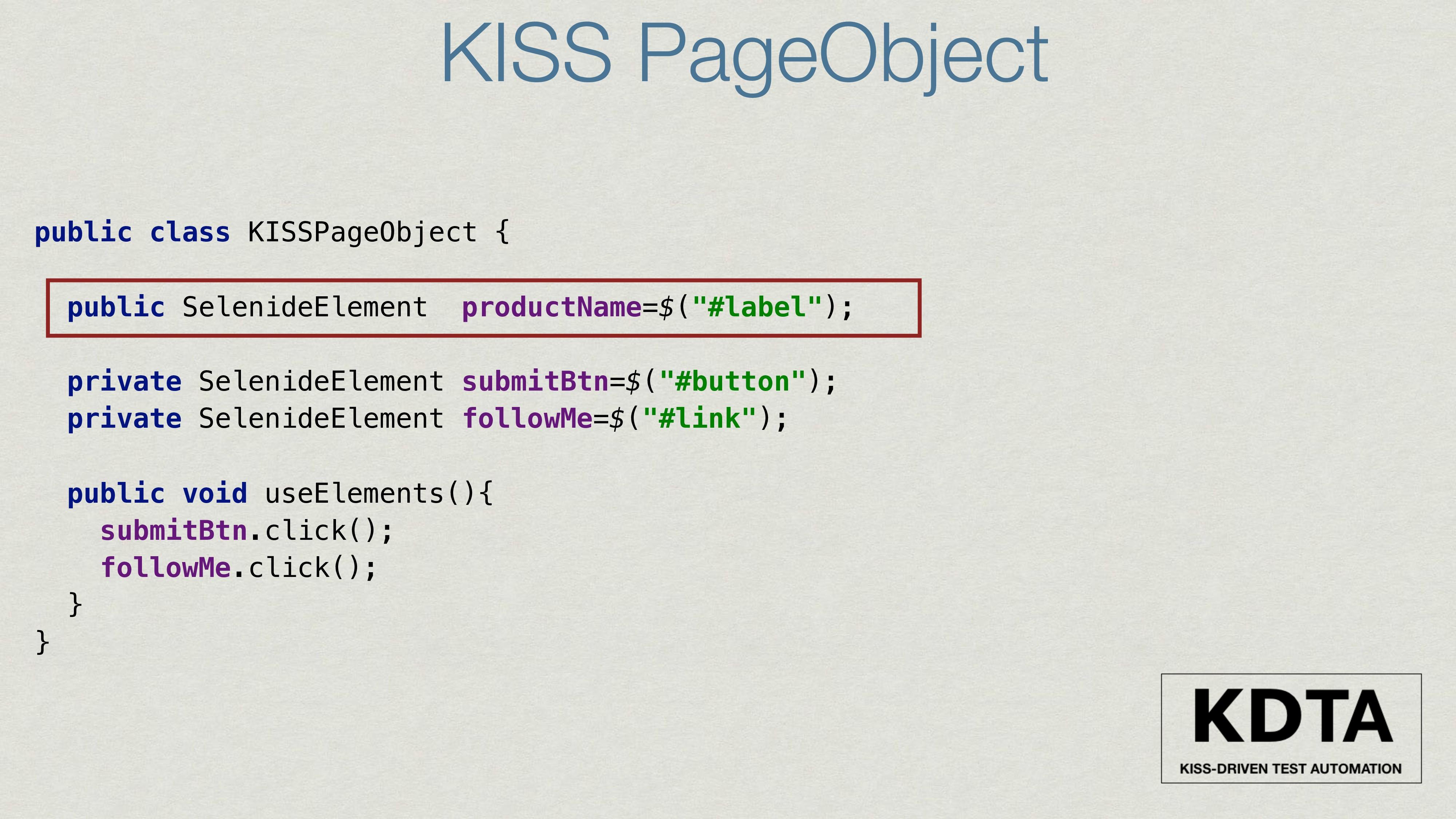 KISS PageObject public class KISSPageObject { p...