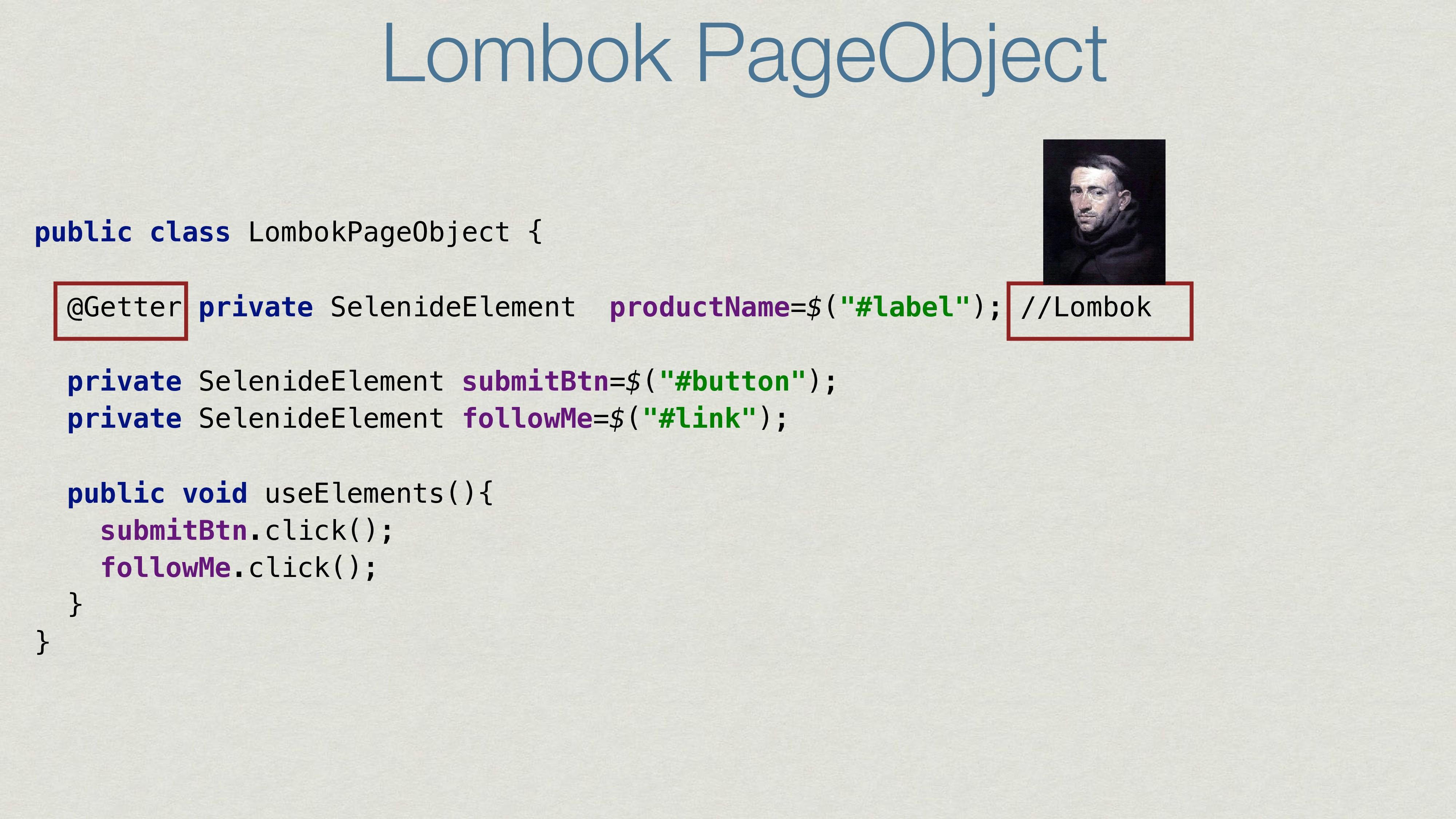 Lombok PageObject public class LombokPageObject...