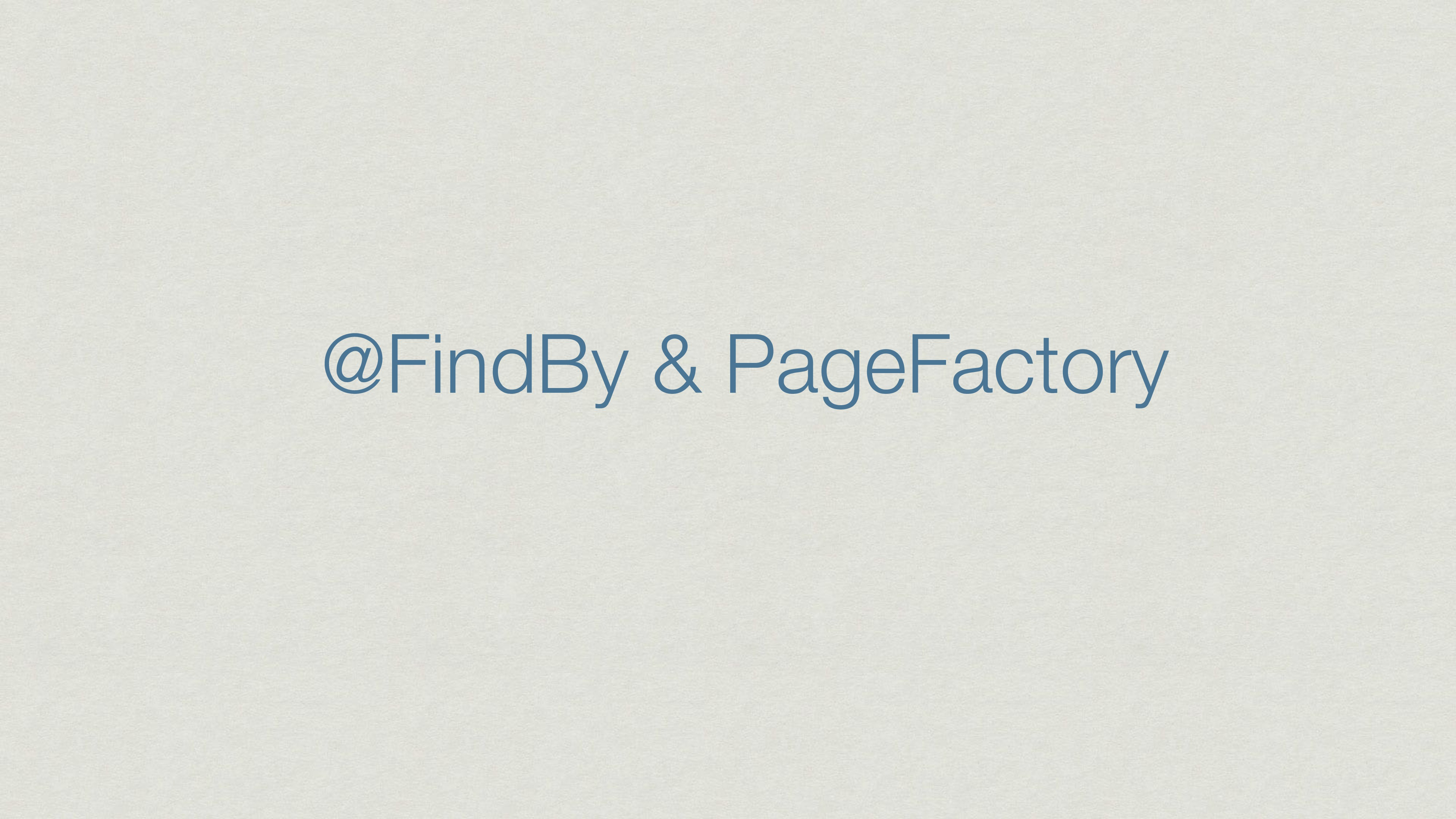 @FindBy & PageFactory