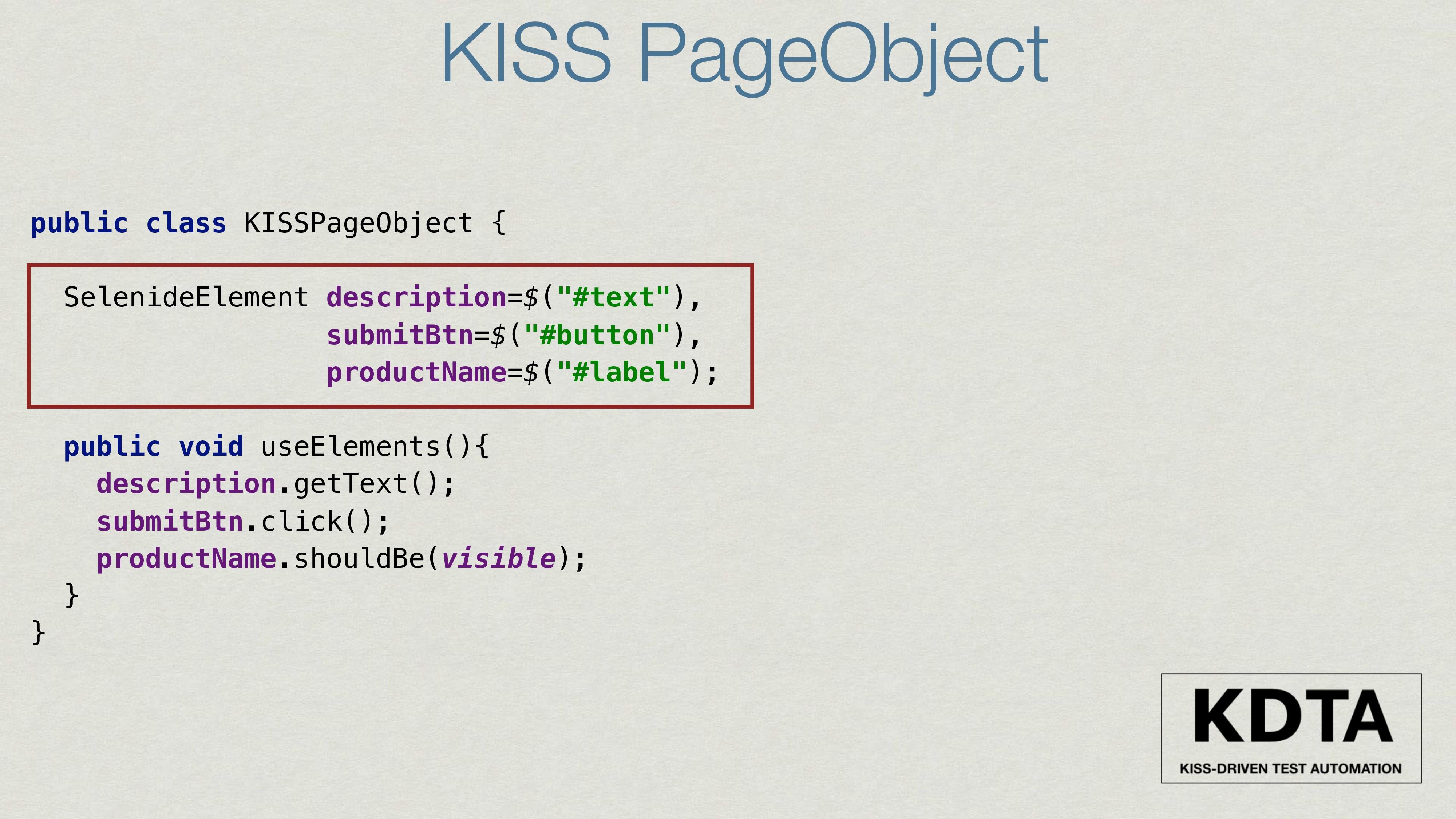 public class KISSPageObject { SelenideElement d...