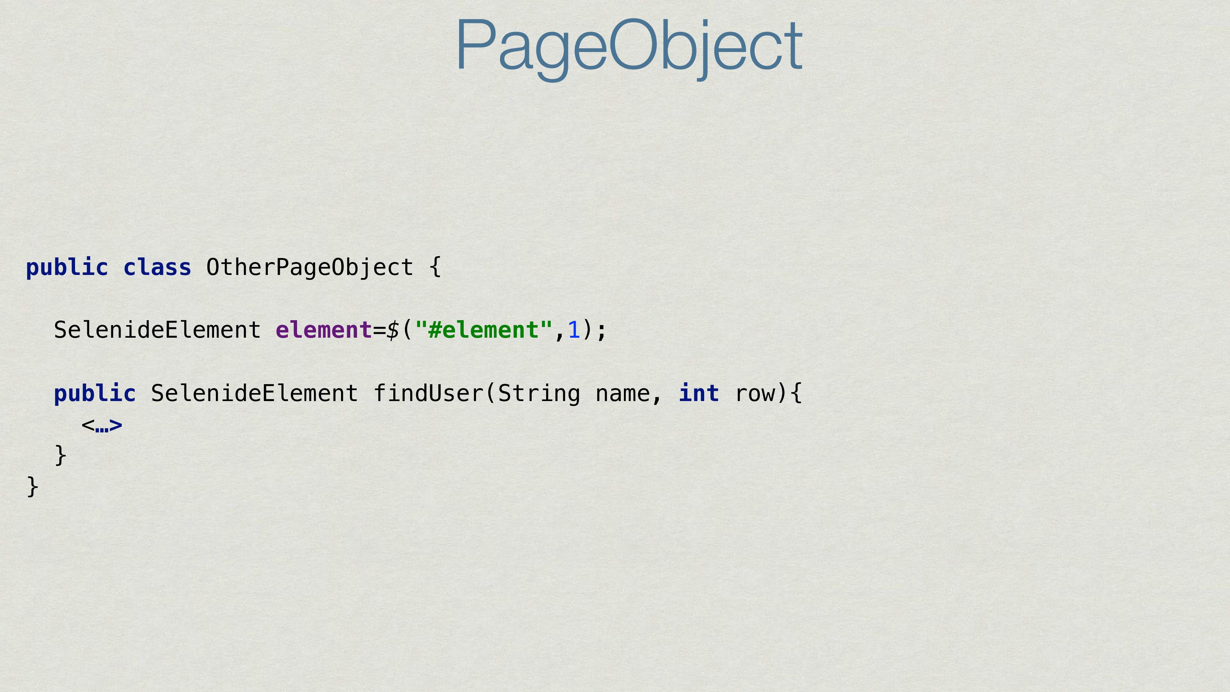 public class OtherPageObject { SelenideElement ...