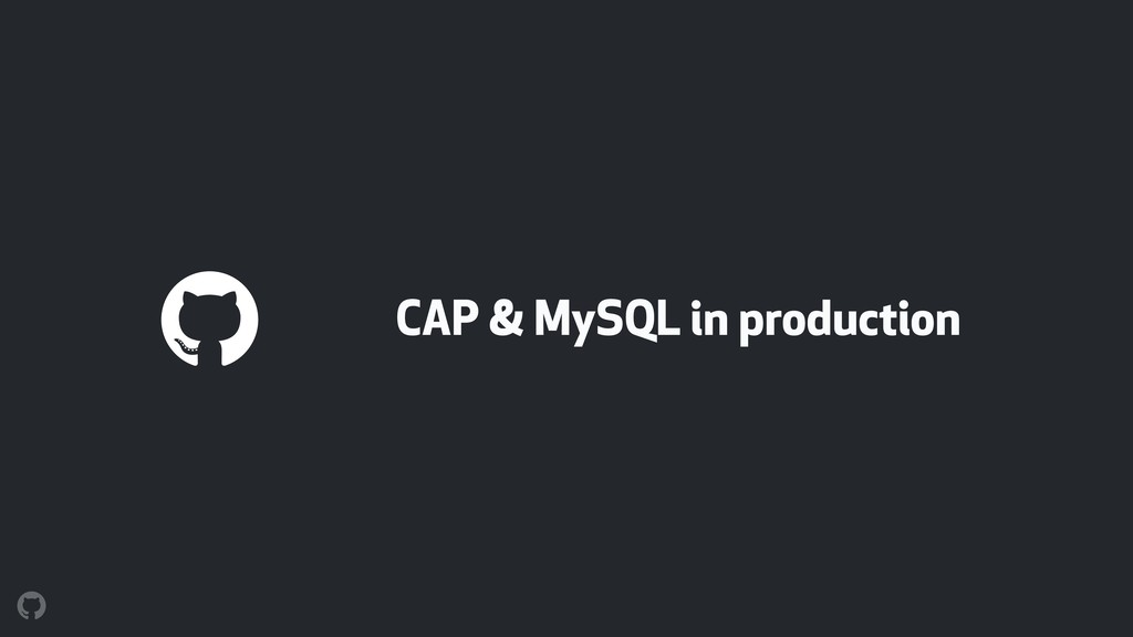 CAP & MySQL in production