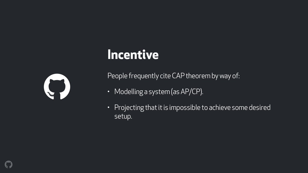 Incentive People frequently cite CAP theorem by...