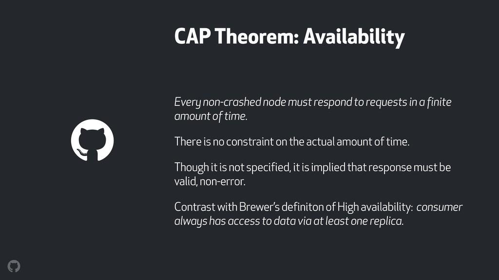CAP Theorem: Availability Every non-crashed nod...