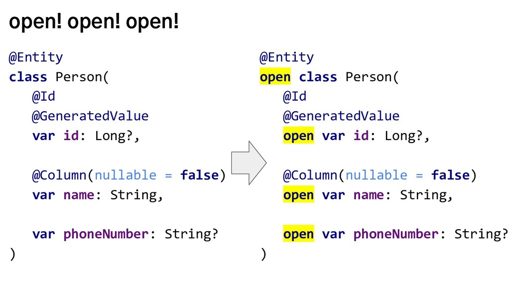 open! open! open! @Entity class Person( @Id @Ge...