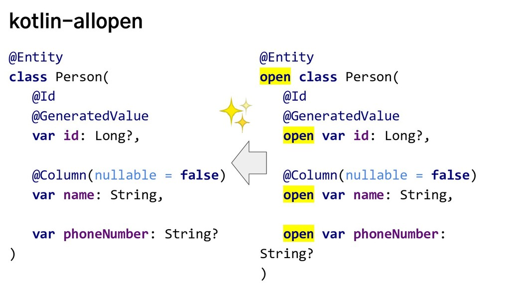 kotlin-allopen @Entity class Person( @Id @Gener...