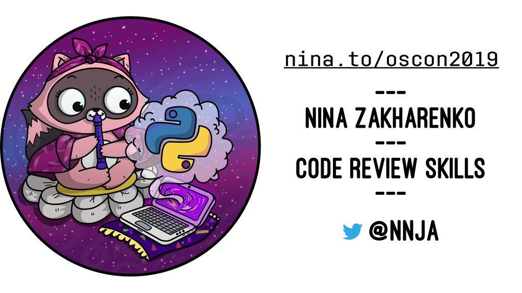 nina.to/oscon2019 --- NINA ZAKHARENKO --- CODE ...