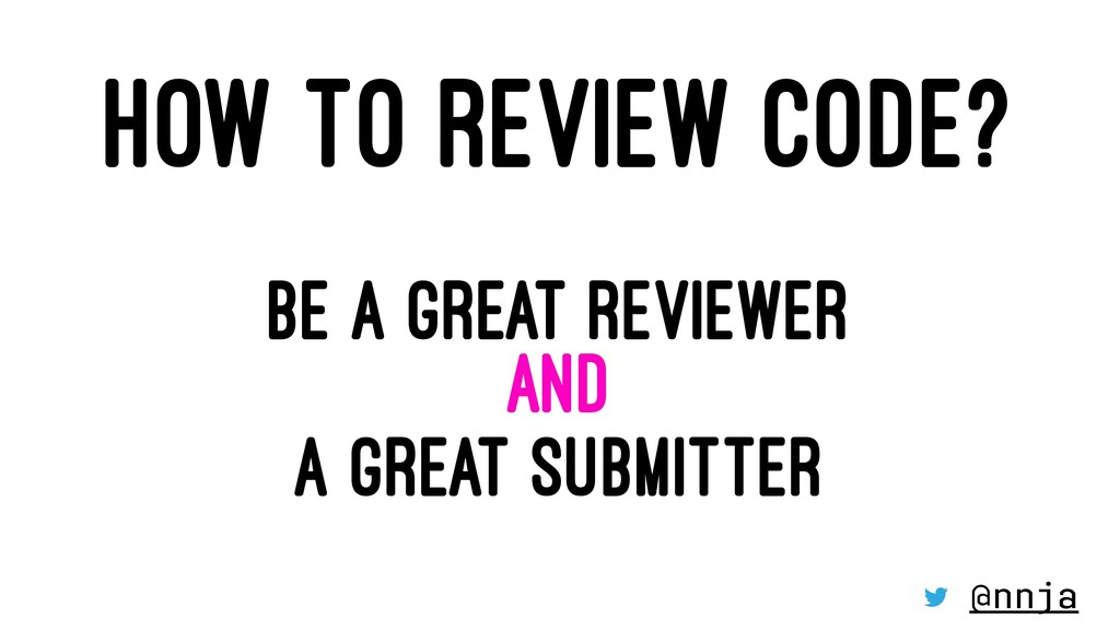 HOW TO REVIEW CODE? BE A GREAT REVIEWER AND A G...
