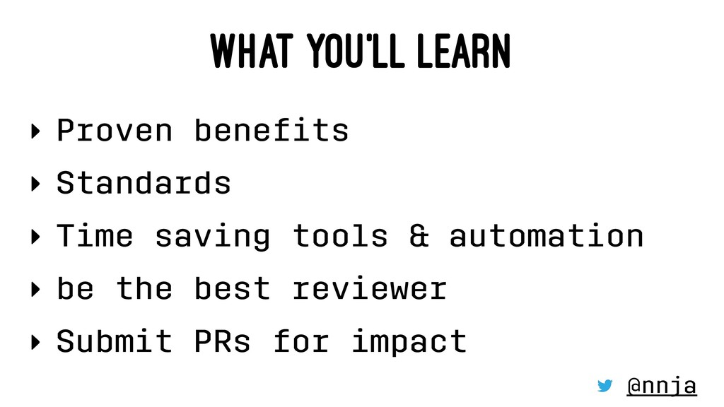 WHAT YOU'LL LEARN ‣ Proven benefits ‣ Standards ...