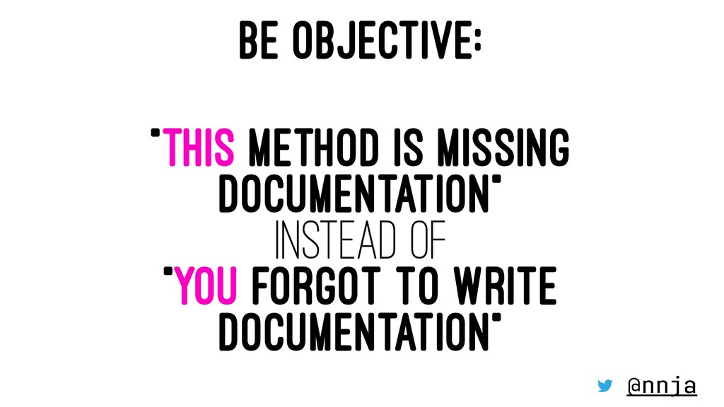 "BE OBJECTIVE: ""THIS METHOD IS MISSING DOCUMENTA..."