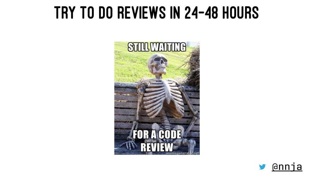 TRY TO DO REVIEWS IN 24-48 HOURS @nnja