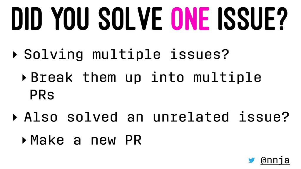 DID YOU SOLVE ONE ISSUE? ‣ Solving multiple iss...