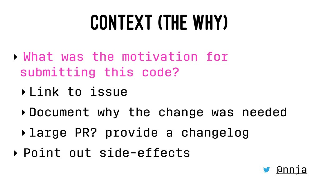 CONTEXT (THE WHY) ‣ What was the motivation for...