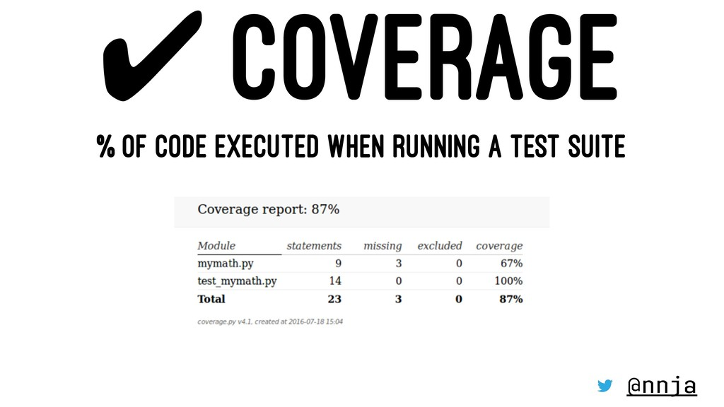 ✔ COVERAGE % OF CODE EXECUTED WHEN RUNNING A TE...