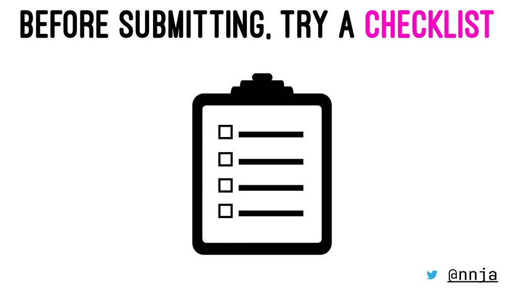 BEFORE SUBMITTING, TRY A CHECKLIST @nnja