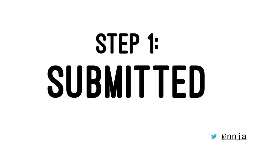 STEP 1: SUBMITTED @nnja