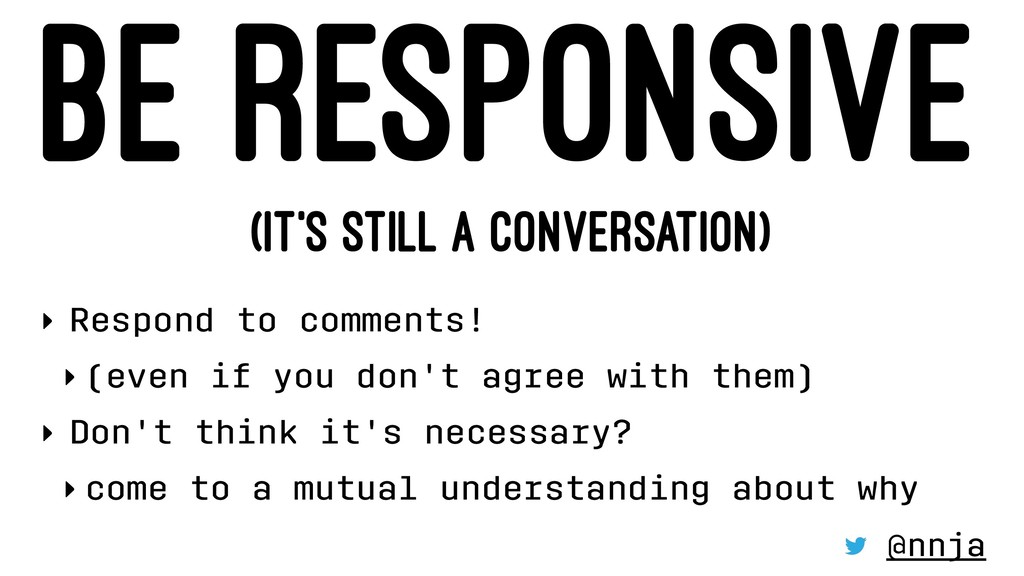 BE RESPONSIVE (IT'S STILL A CONVERSATION) ‣ Res...