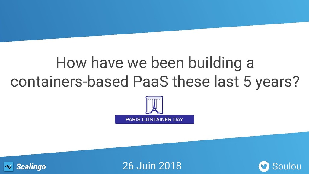 How have we been building a containers-based Pa...