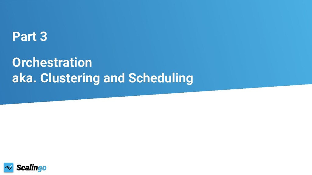 Part 3 Orchestration aka. Clustering and Schedu...