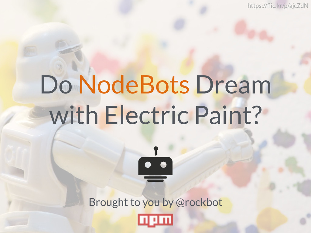 Do NodeBots Dream with Electric Paint? Brought ...