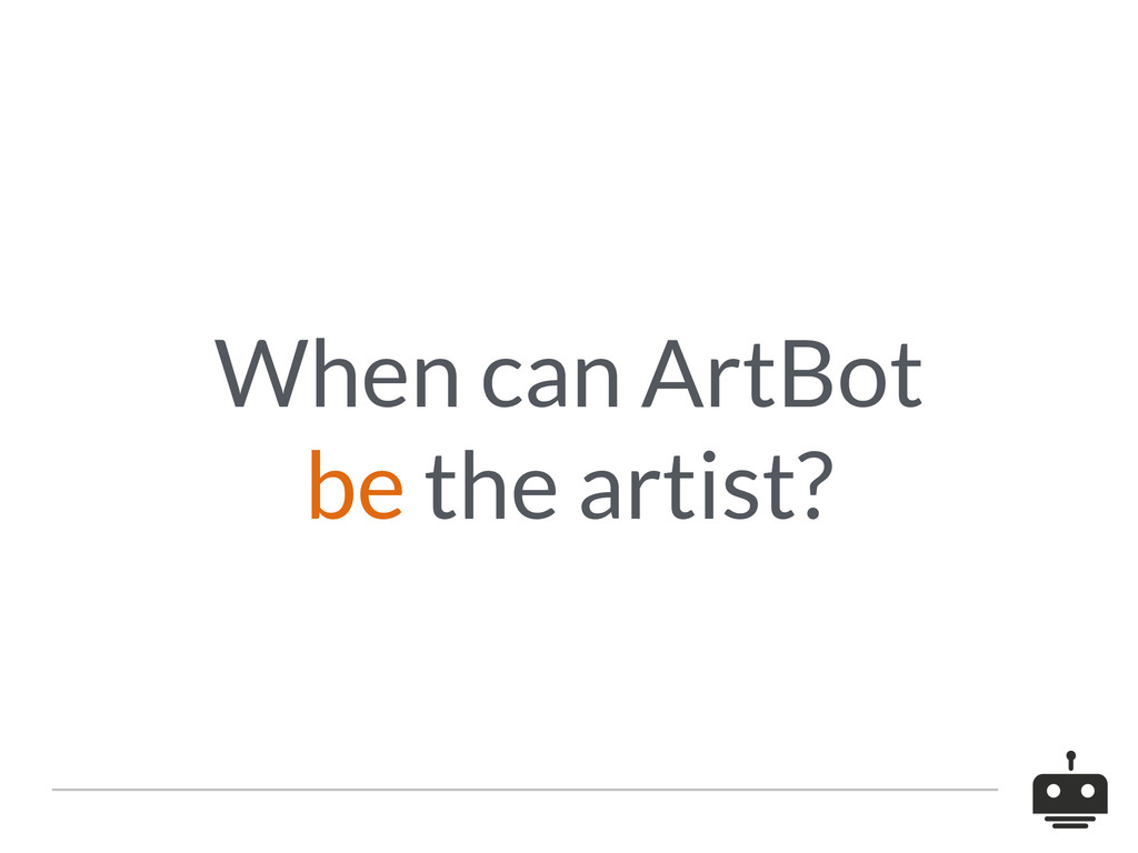 When can ArtBot be the artist?